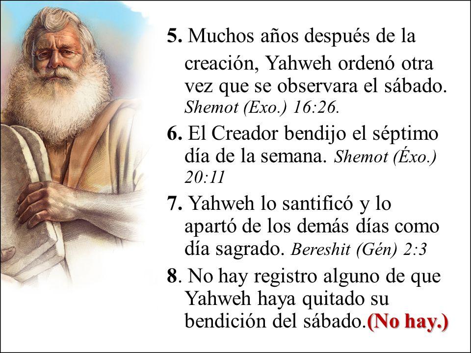 5. Muchos años después de la creación, Yahweh ordenó otra vez que se observara el sábado.