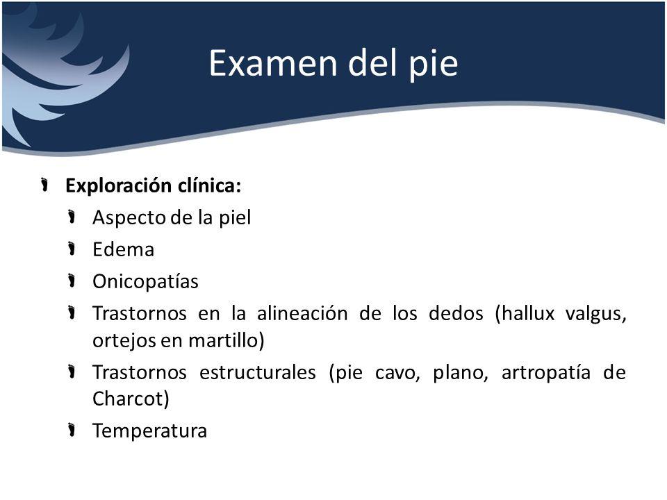 Examen del pie Exploración clínica: Aspecto de la piel Edema