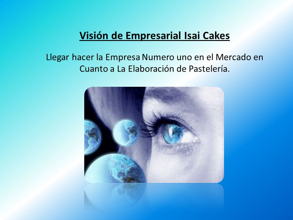 Visión de Empresarial Isai Cakes