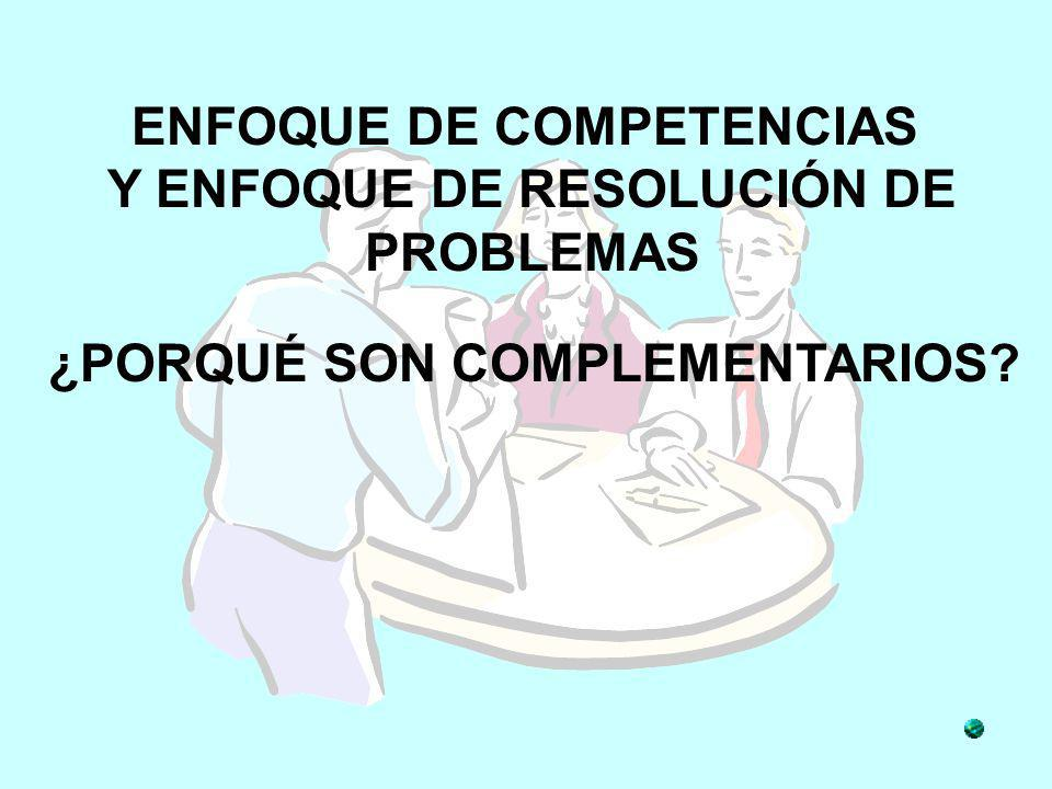 ENFOQUE DE COMPETENCIAS Y ENFOQUE DE RESOLUCIÓN DE PROBLEMAS