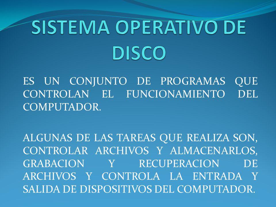 SISTEMA OPERATIVO DE DISCO