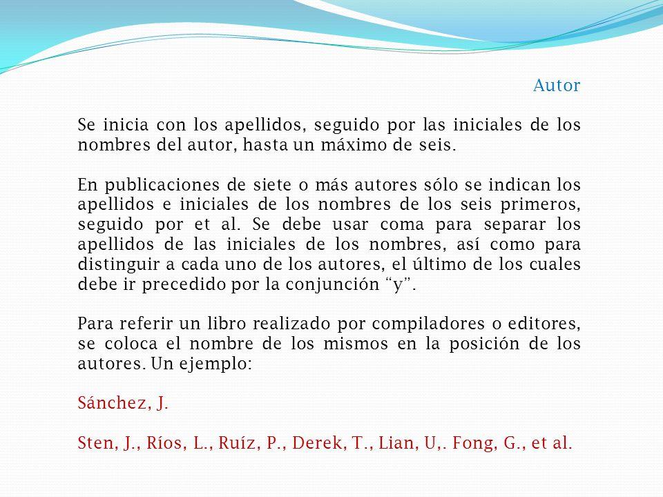 Autor Se inicia con los apellidos, seguido por las iniciales de los nombres del autor, hasta un máximo de seis.