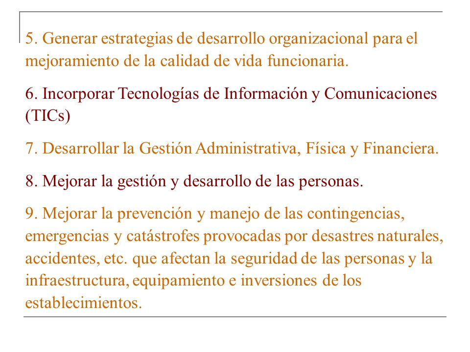 5. Generar estrategias de desarrollo organizacional para el mejoramiento de la calidad de vida funcionaria.