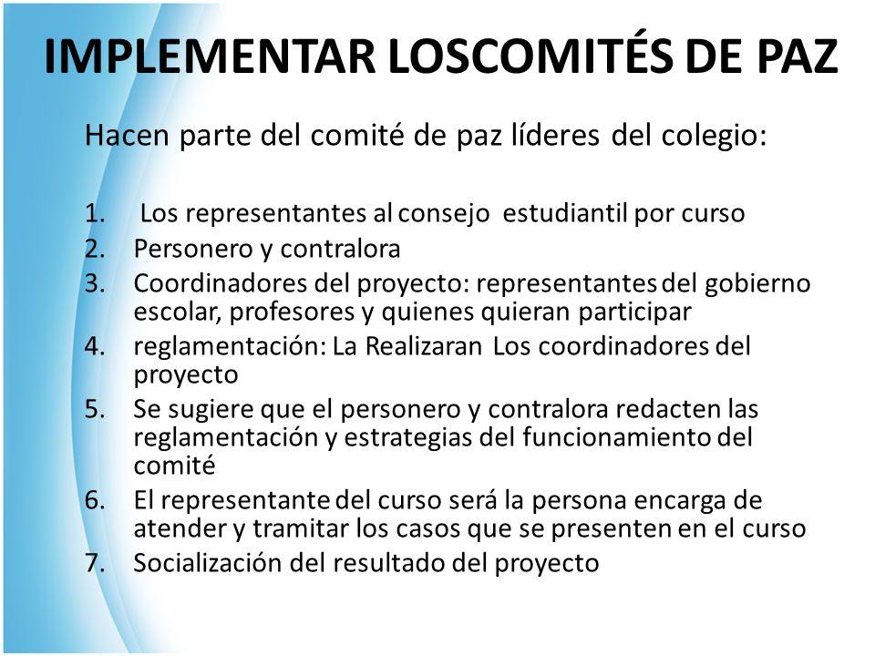 IMPLEMENTAR LOSCOMITÉS DE PAZ