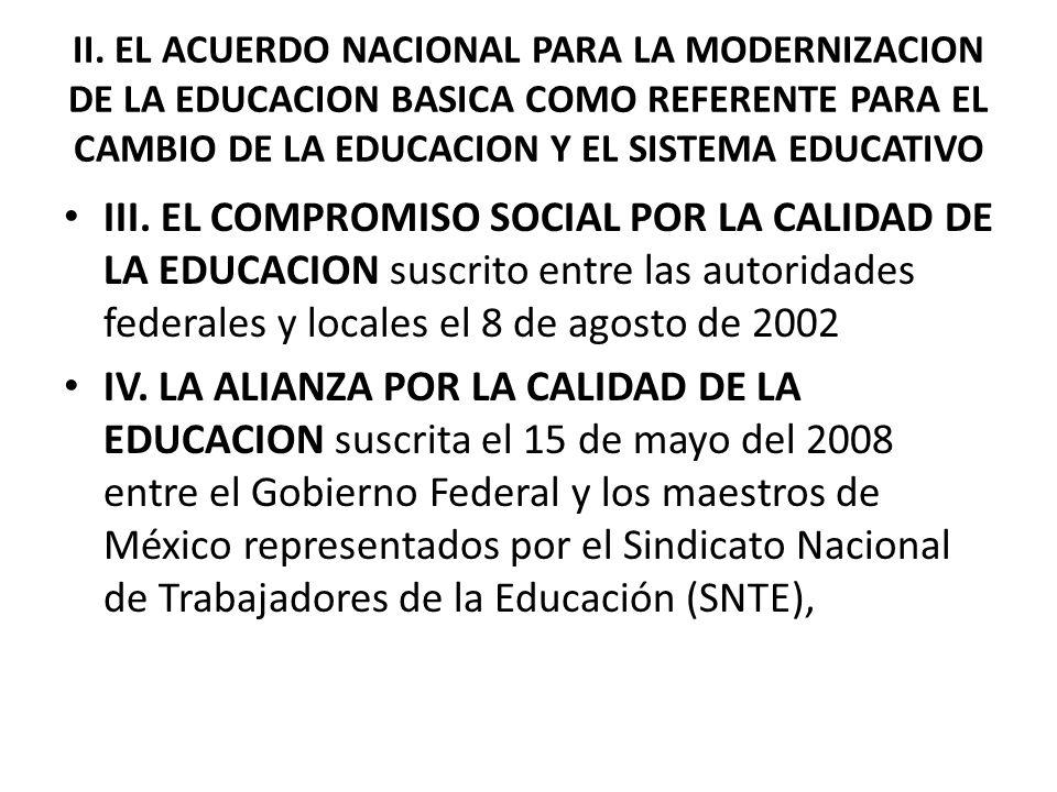II. EL ACUERDO NACIONAL PARA LA MODERNIZACION DE LA EDUCACION BASICA COMO REFERENTE PARA EL CAMBIO DE LA EDUCACION Y EL SISTEMA EDUCATIVO