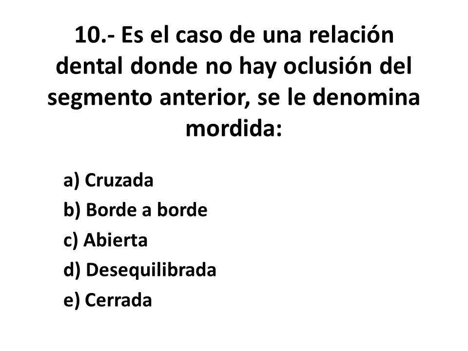 a) Cruzada b) Borde a borde c) Abierta d) Desequilibrada e) Cerrada