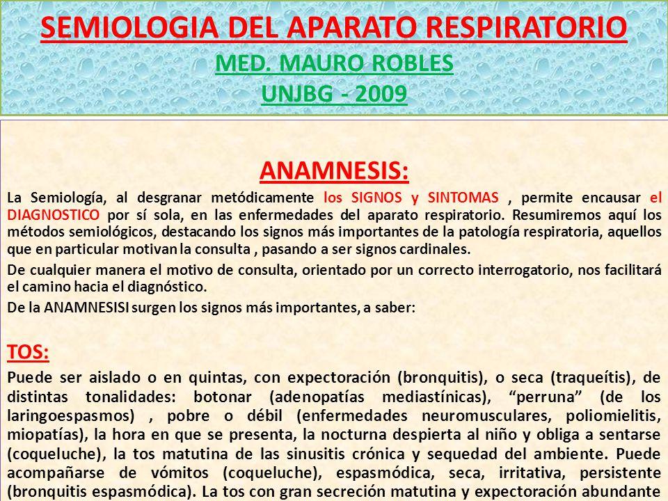 SEMIOLOGIA DEL APARATO RESPIRATORIO MED. MAURO ROBLES UNJBG - 2009