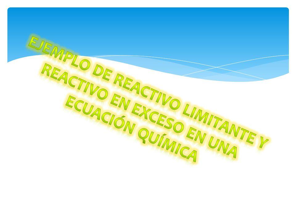 Ejemplo de reactivo limitante y reactivo en exceso en una ecuación química