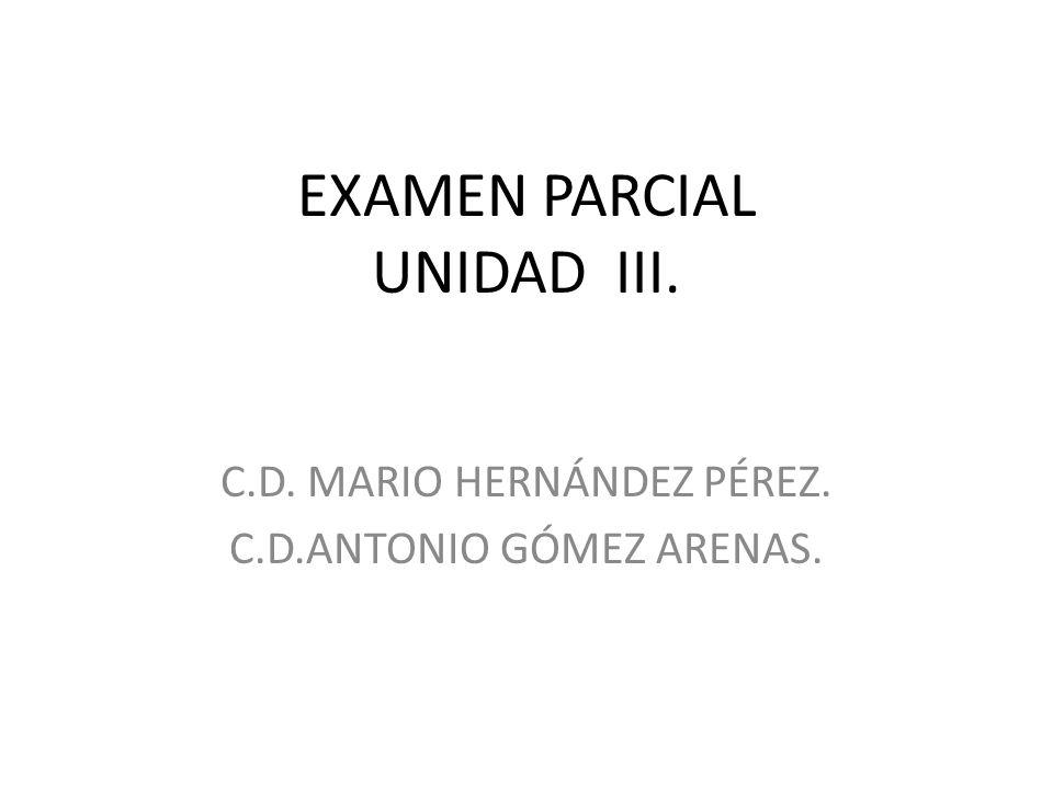 EXAMEN PARCIAL UNIDAD III.