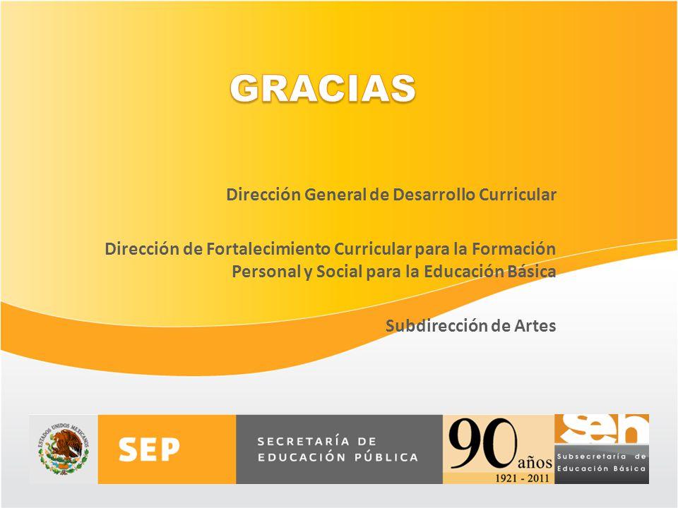GRACIAS Dirección General de Desarrollo Curricular