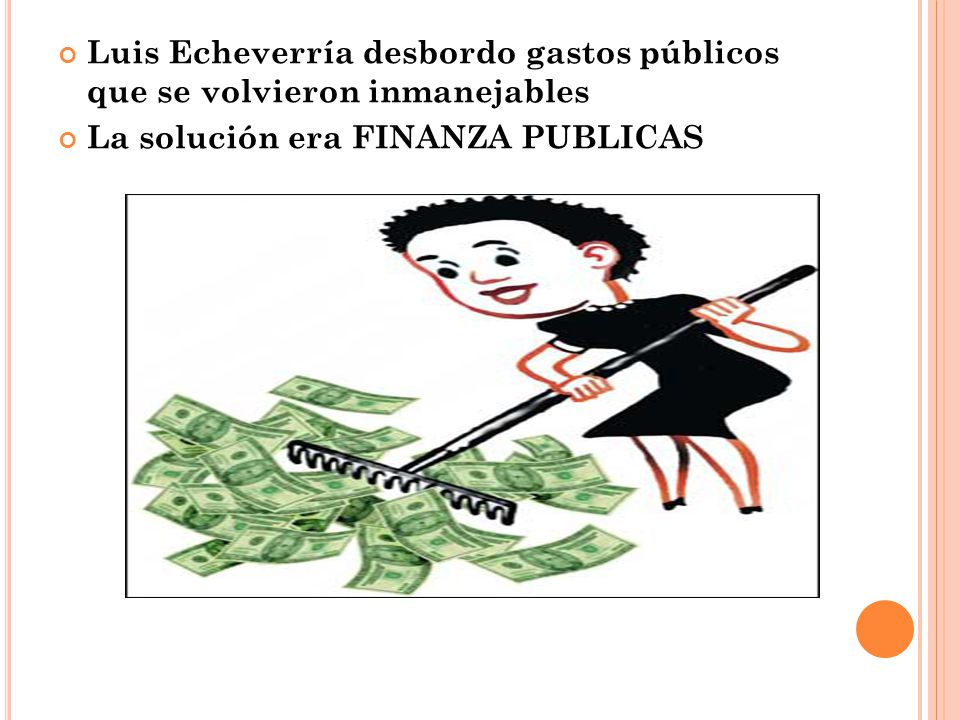 Luis Echeverría desbordo gastos públicos que se volvieron inmanejables