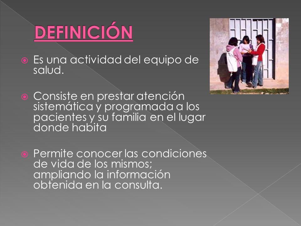 DEFINICIÓN Es una actividad del equipo de salud.