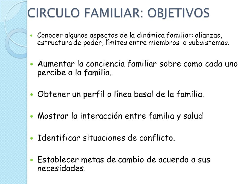 CIRCULO FAMILIAR: OBJETIVOS