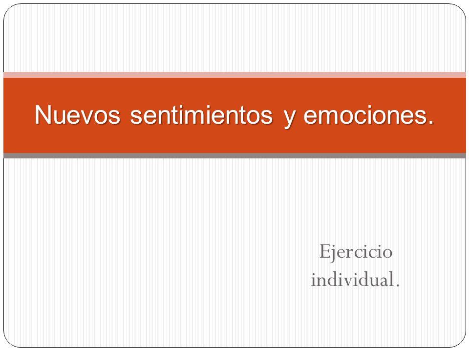 Nuevos sentimientos y emociones.