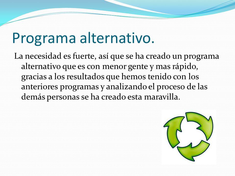 Programa alternativo.