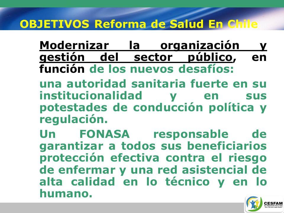 OBJETIVOS Reforma de Salud En Chile