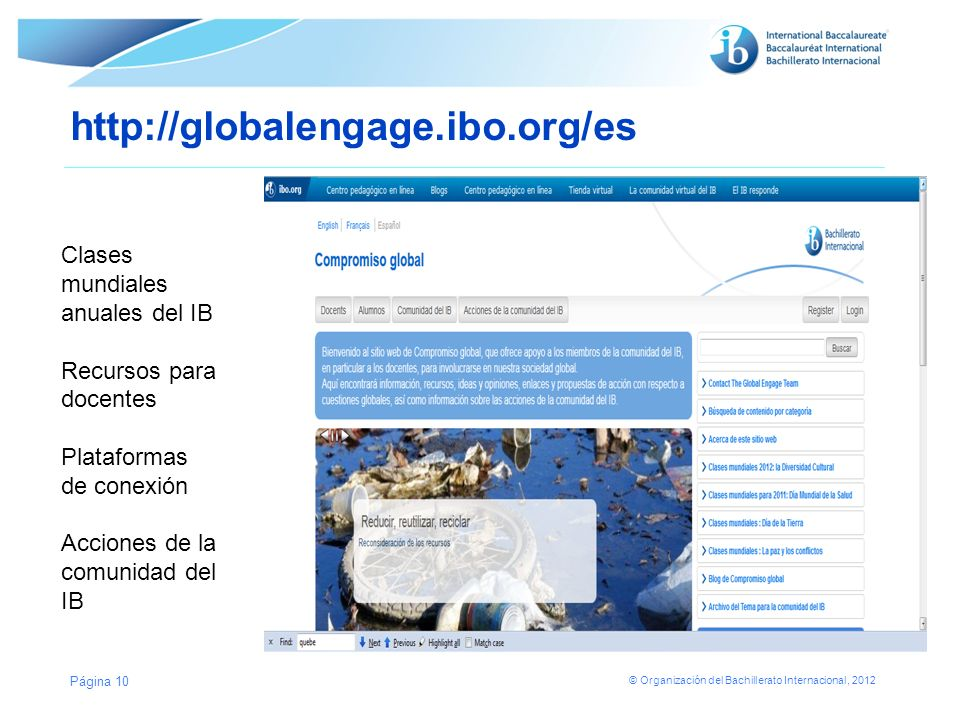 http://globalengage.ibo.org/es Clases mundiales anuales del IB