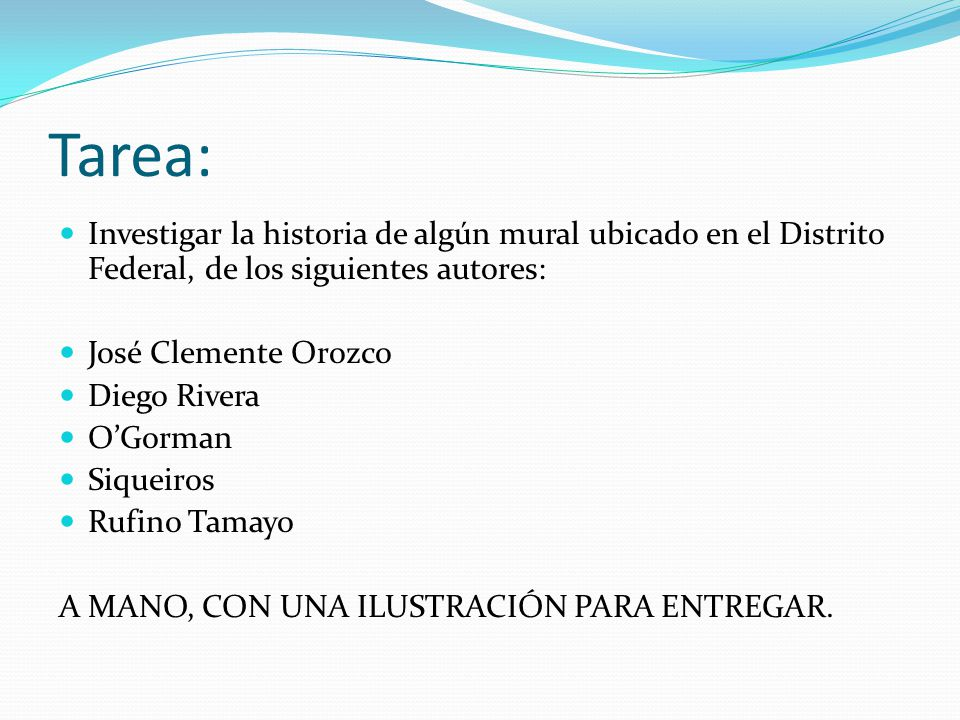Tarea: Investigar la historia de algún mural ubicado en el Distrito Federal, de los siguientes autores:
