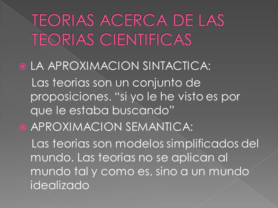 TEORIAS ACERCA DE LAS TEORIAS CIENTIFICAS