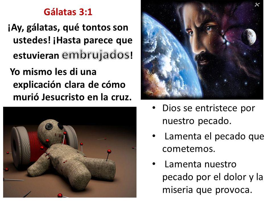 Gálatas 3:1 ¡Ay, gálatas, qué tontos son ustedes