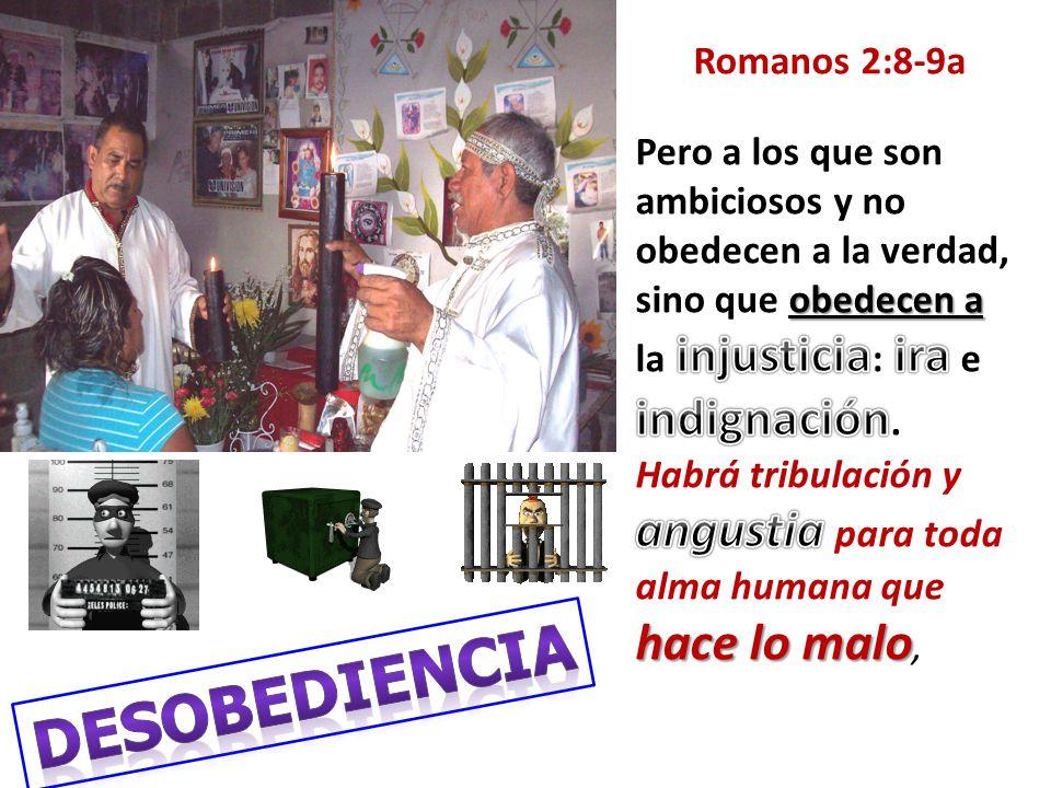 Desobediencia Romanos 2:8-9a