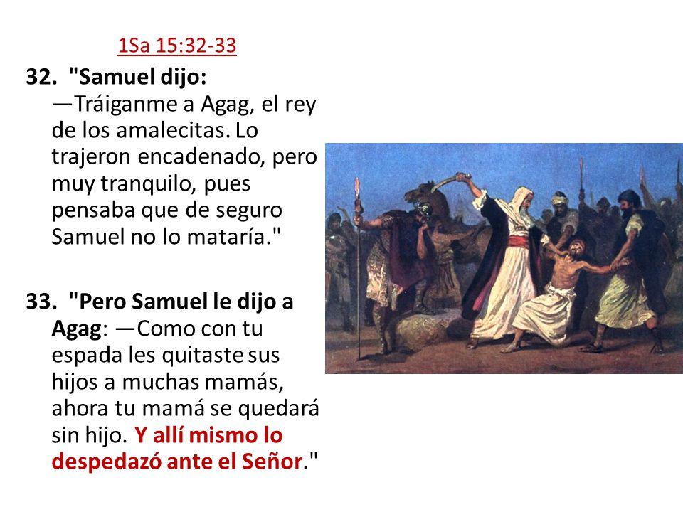 1Sa 15:32-33