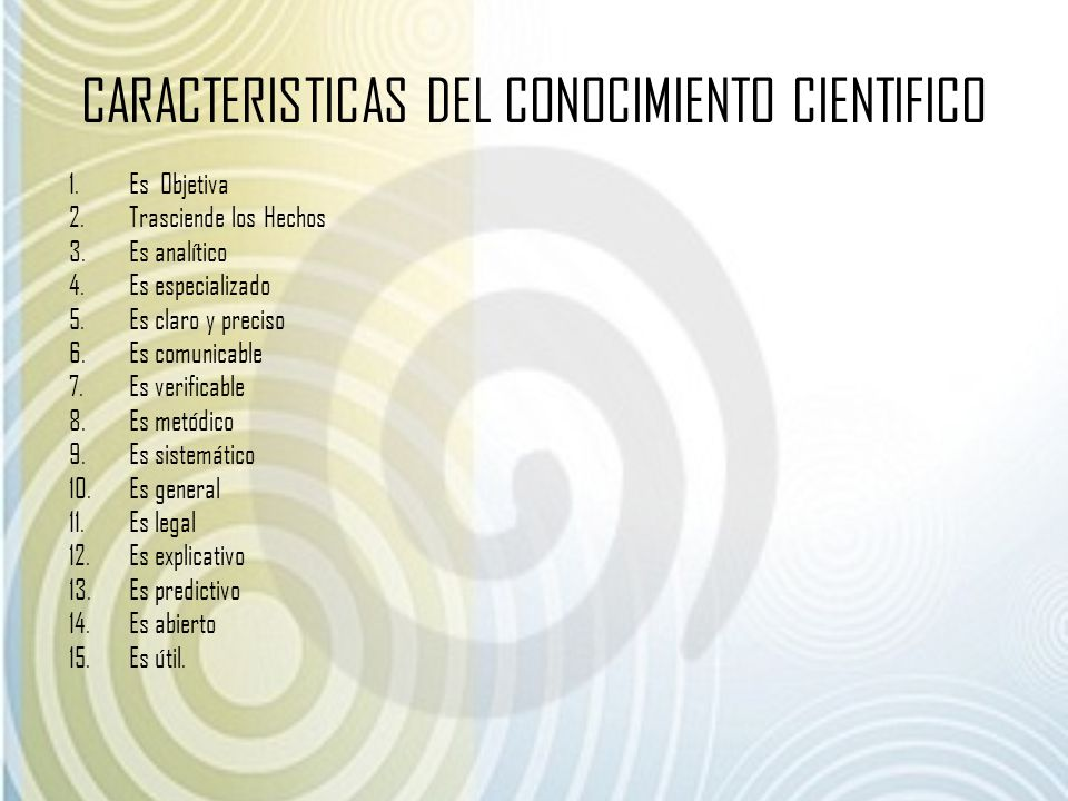 CARACTERISTICAS DEL CONOCIMIENTO CIENTIFICO