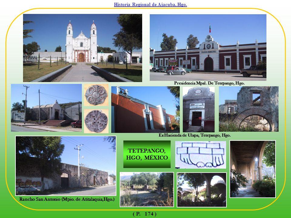 TETEPANGO, HGO, MÉXICO ( P. 174 ) Historia Regional de Ajacuba, Hgo.
