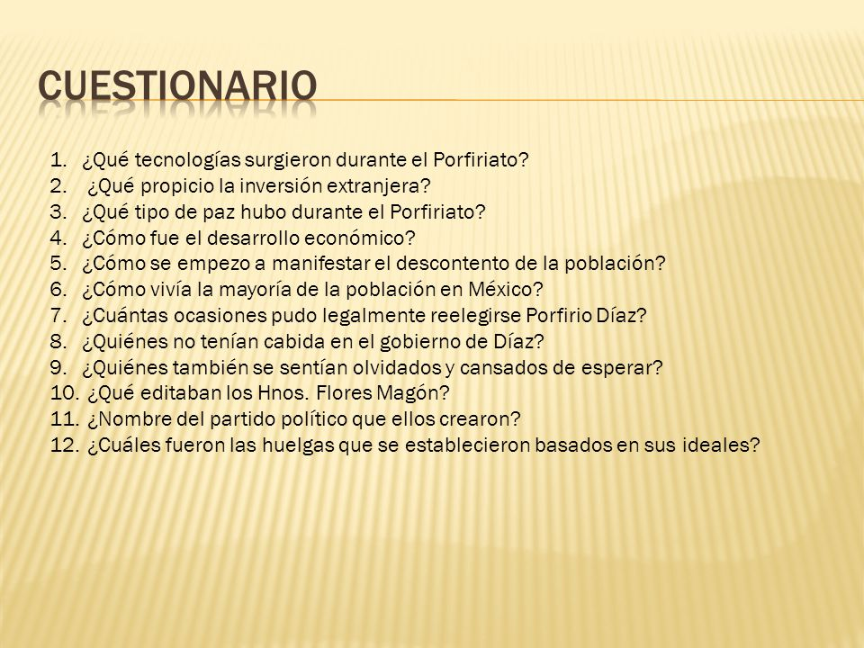 Cuestionario ¿Qué tecnologías surgieron durante el Porfiriato