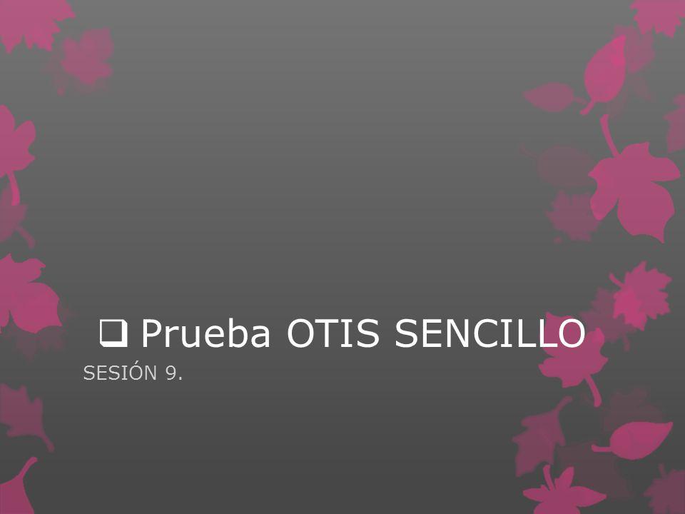 Prueba OTIS SENCILLO SESIÓN 9.