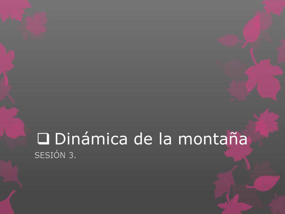 Dinámica de la montaña SESIÓN 3.