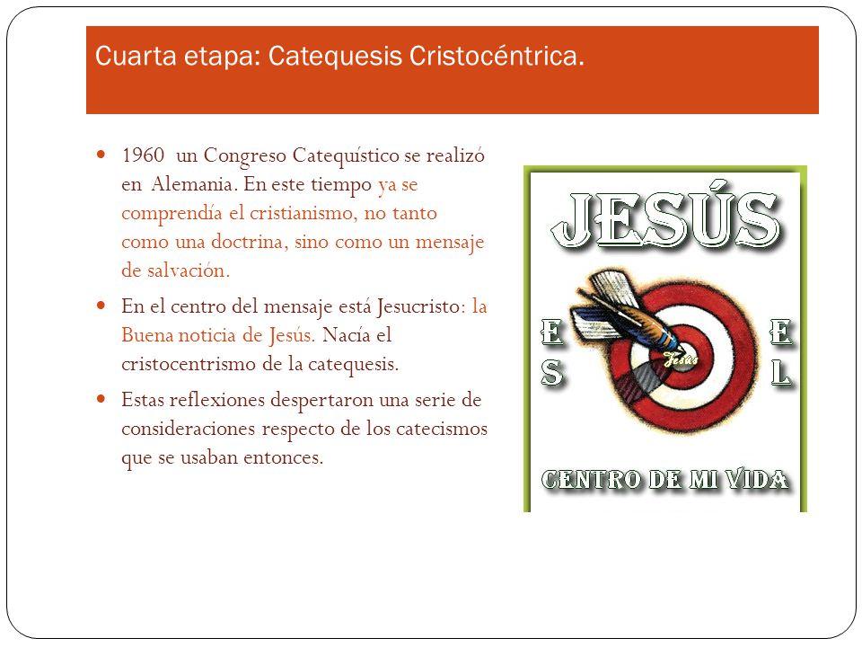 Cuarta etapa: Catequesis Cristocéntrica.