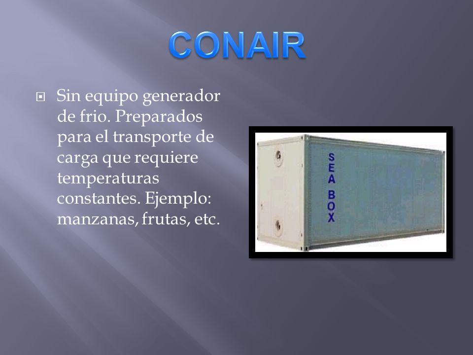 CONAIR Sin equipo generador de frio.