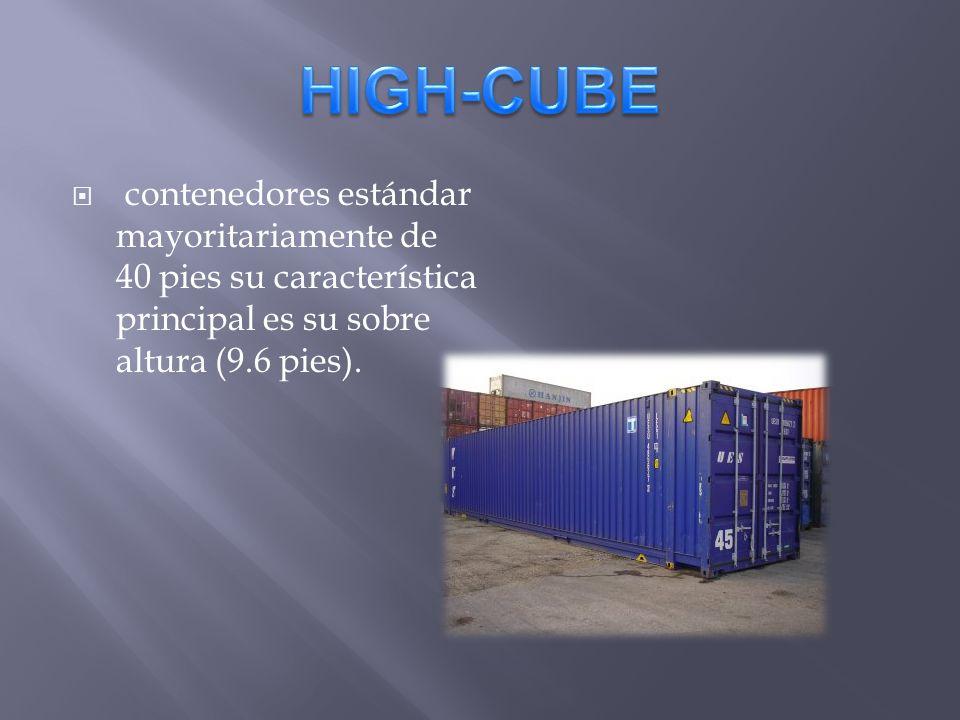 HIGH-CUBE contenedores estándar mayoritariamente de 40 pies su característica principal es su sobre altura (9.6 pies).