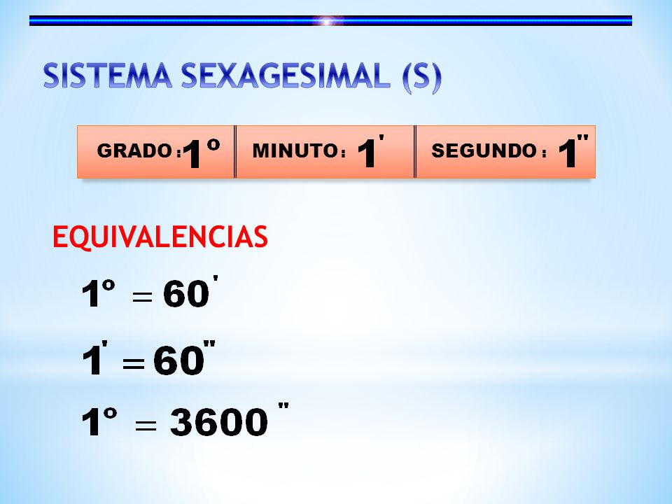 SISTEMA SEXAGESIMAL (S)