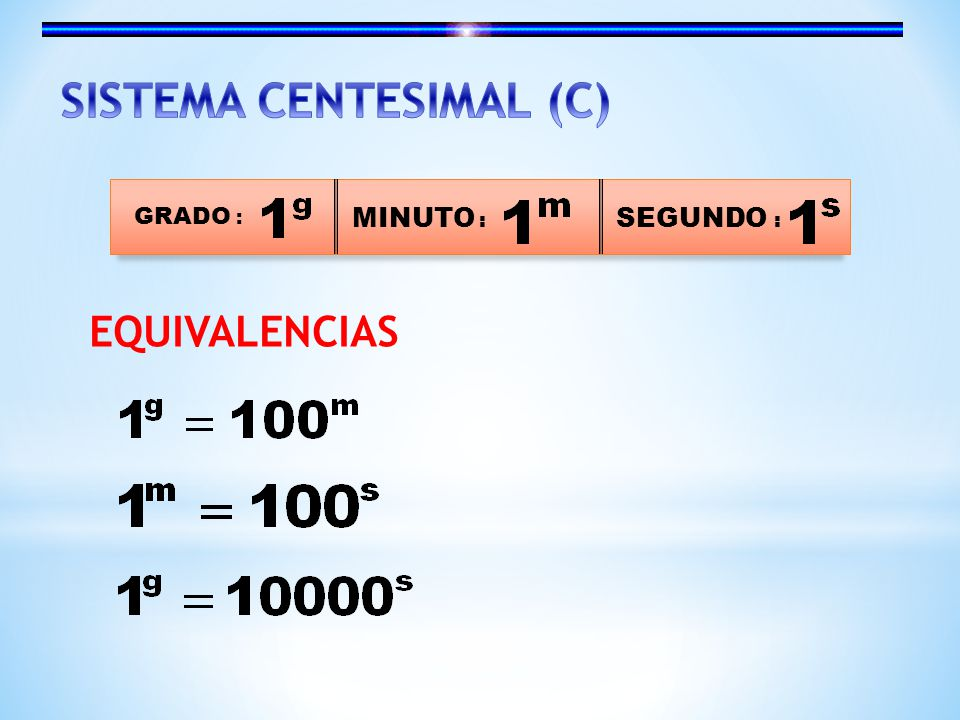 SISTEMA CENTESIMAL (C)