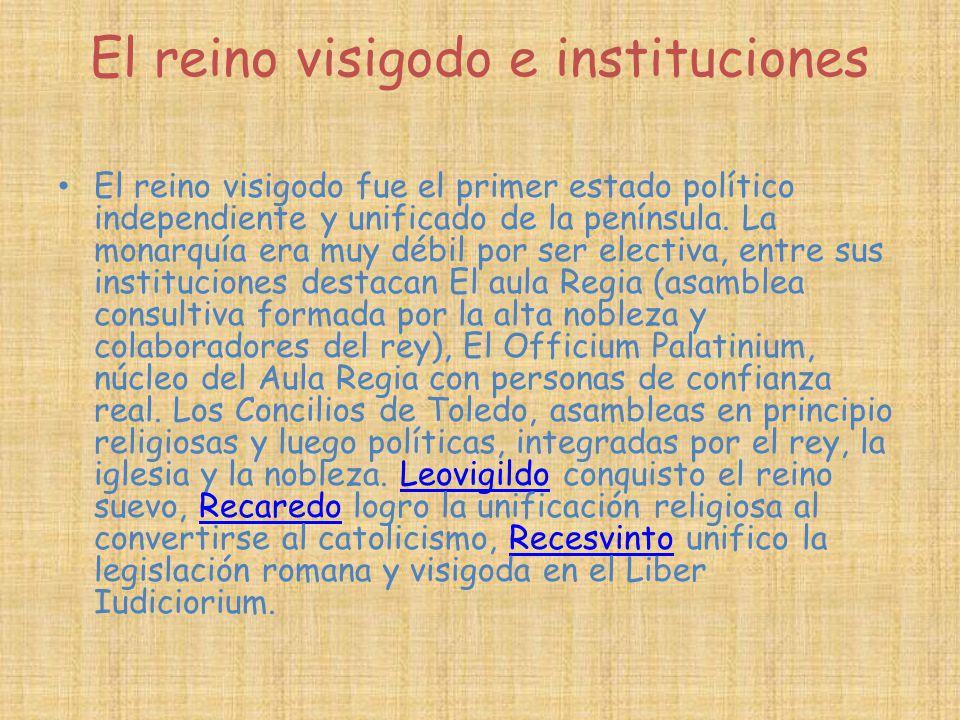 El reino visigodo e instituciones