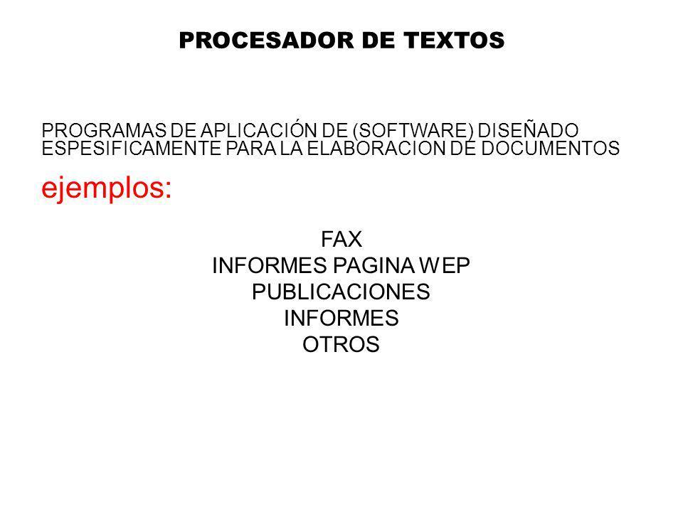 PROCESADOR DE TEXTOS FAX INFORMES PAGINA WEP PUBLICACIONES INFORMES