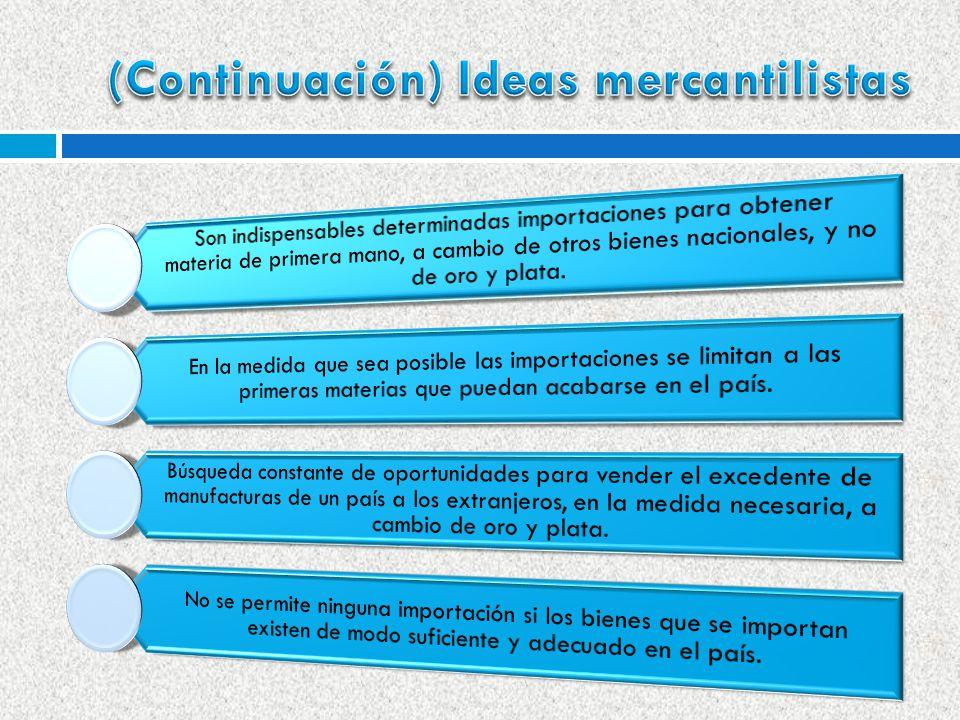 (Continuación) Ideas mercantilistas