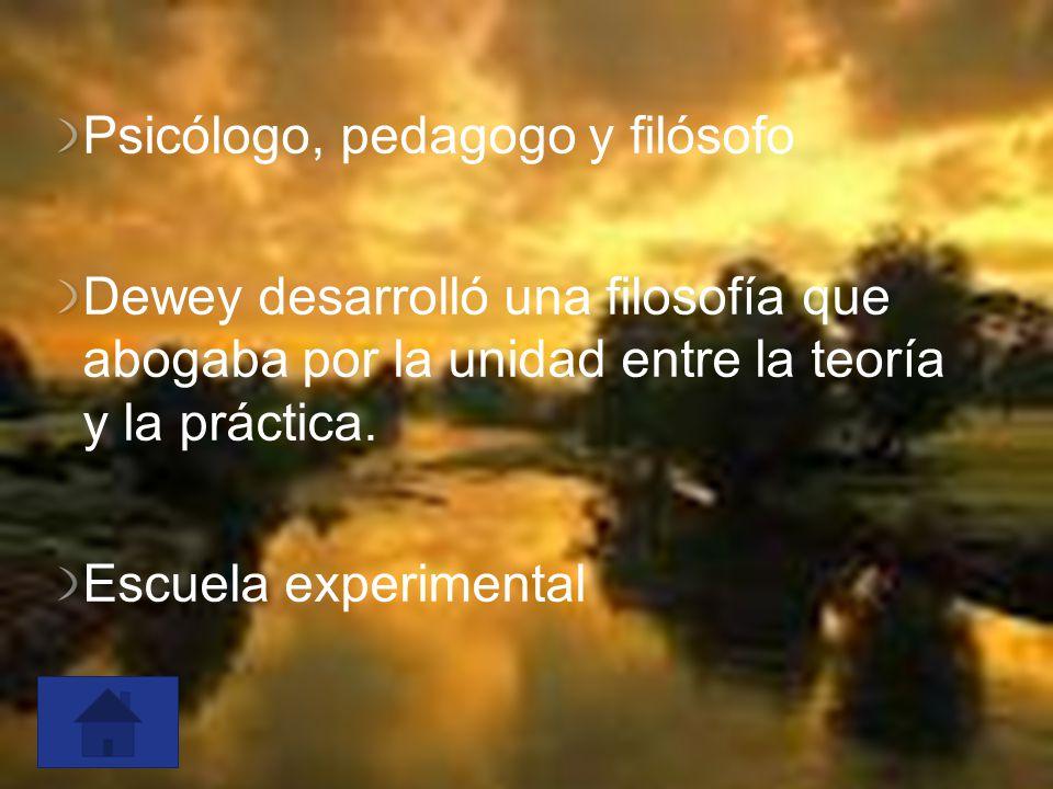 Psicólogo, pedagogo y filósofo