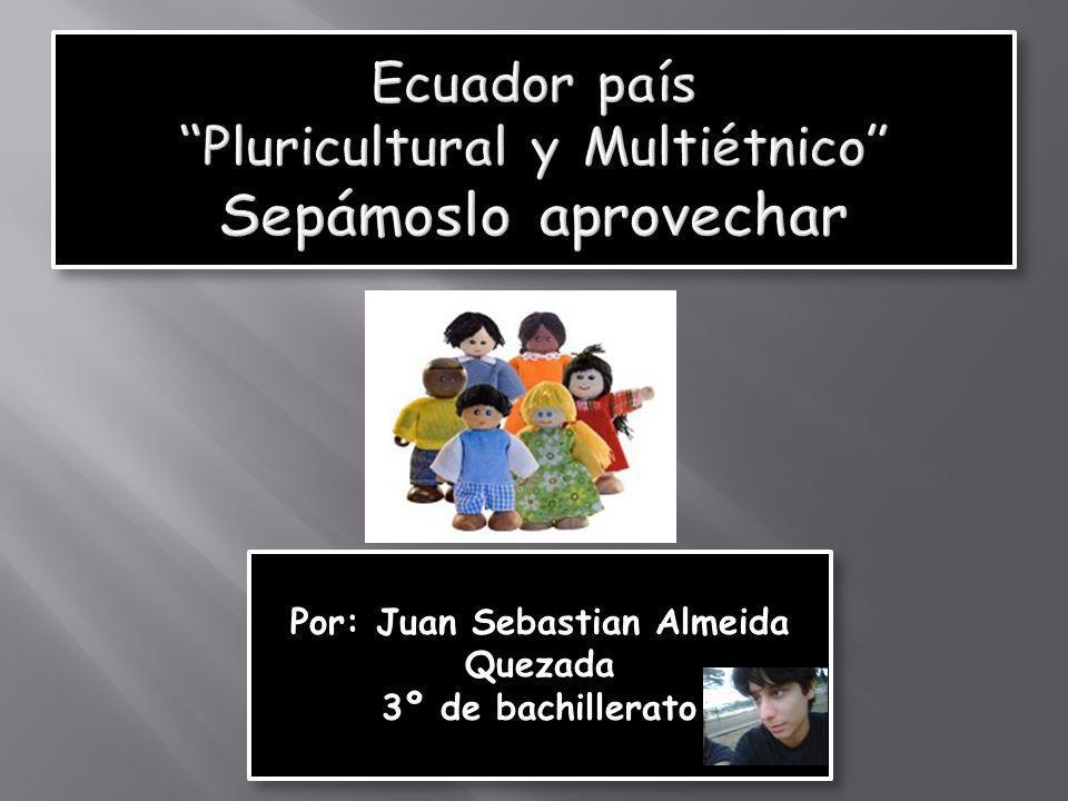 Ecuador país Pluricultural y Multiétnico Sepámoslo aprovechar