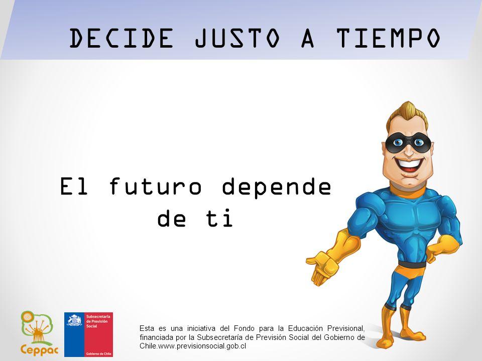 DECIDE JUSTO A TIEMPO El futuro depende de ti