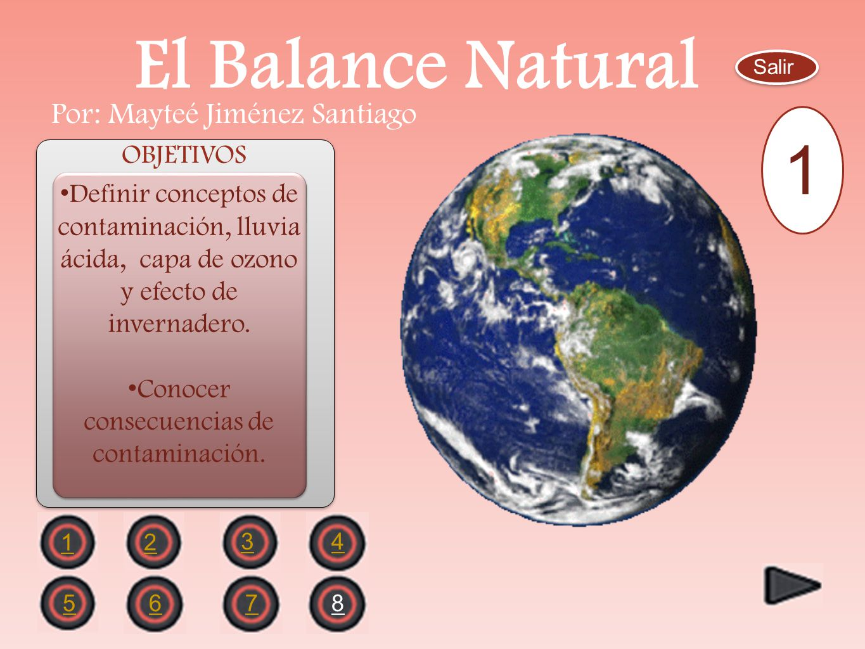 El Balance Natural 1 Por: Mayteé Jiménez Santiago OBJETIVOS