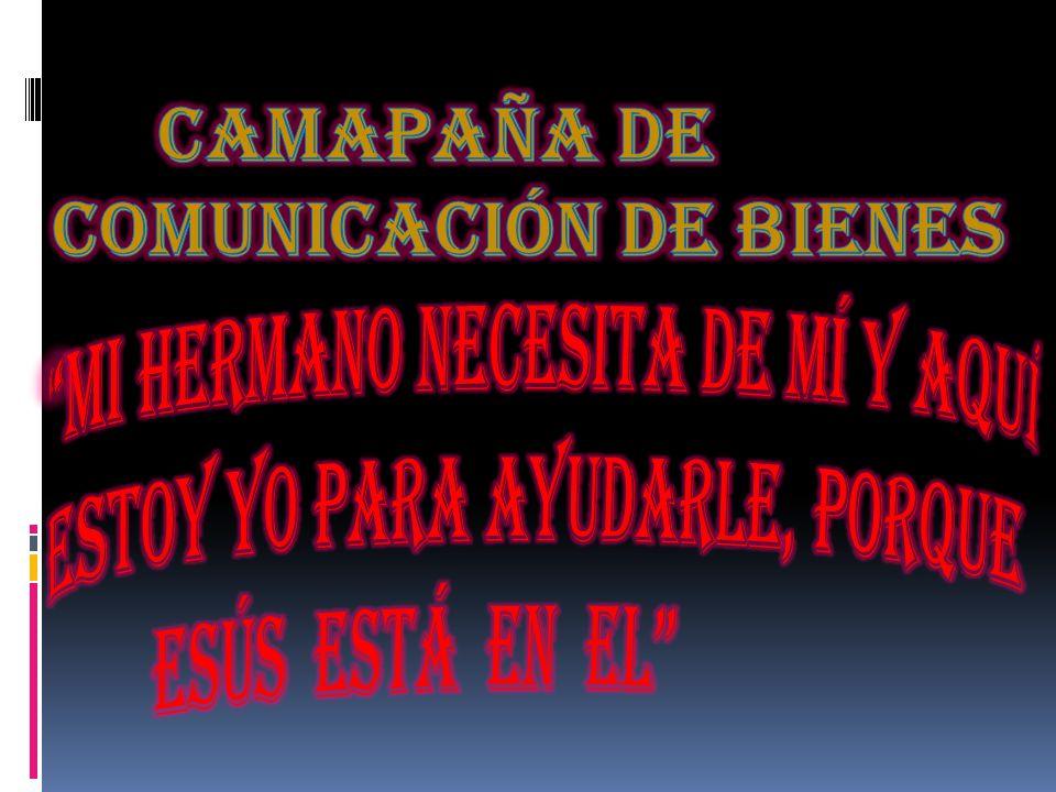 CAMAPAÑA DE COMUNICACIÓN DE BIENES