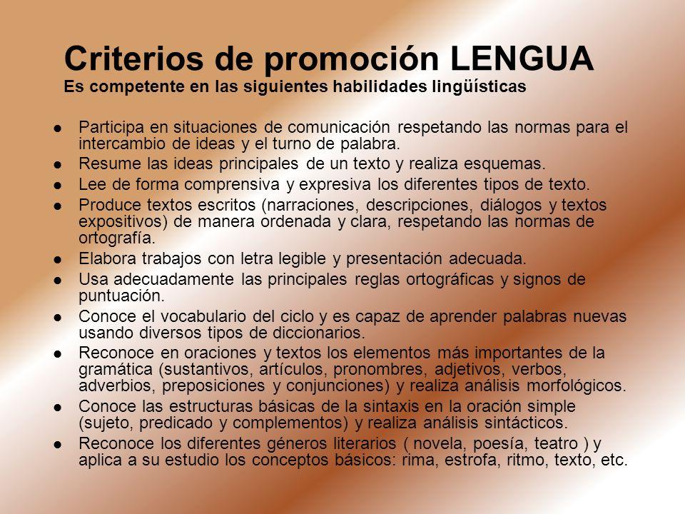 Criterios de promoción LENGUA Es competente en las siguientes habilidades lingüísticas
