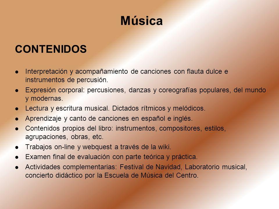 Música CONTENIDOS. Interpretación y acompañamiento de canciones con flauta dulce e instrumentos de percusión.