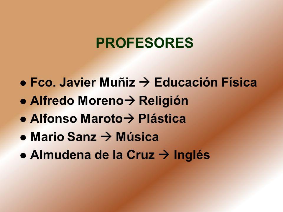PROFESORES Fco. Javier Muñiz  Educación Física