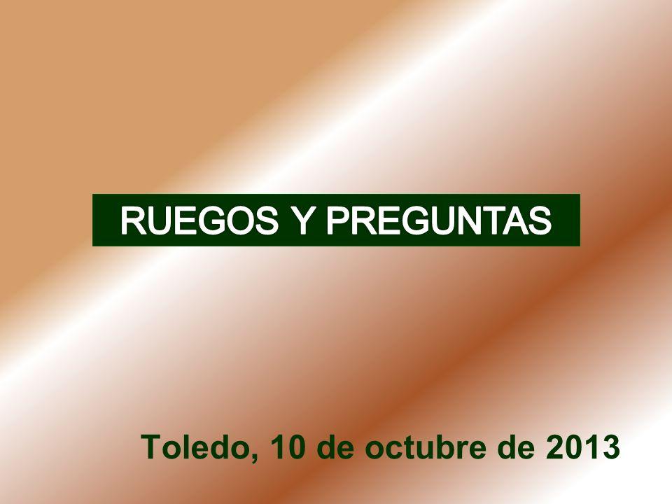 RUEGOS Y PREGUNTAS Toledo, 10 de octubre de 2013