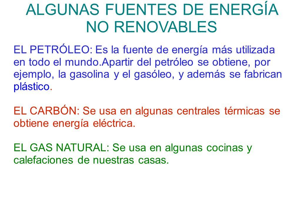 ALGUNAS FUENTES DE ENERGÍA NO RENOVABLES