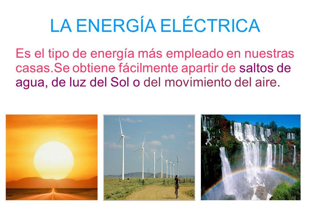 Es el tipo de energía más empleado en nuestras casas